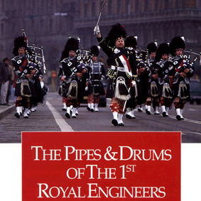 THE PIPES & DRUMS OF THE 1ST ROYAL ENGINEERS