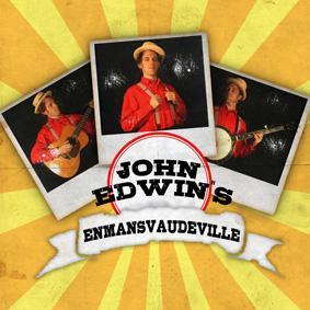 JOHN EDWINS ENMANSVAUDEVILLE
