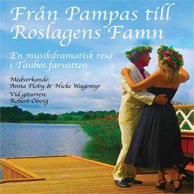 Från Pampas till Roslagens famn