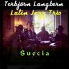 Torbjörn Langborn Latin-Jazz Trio