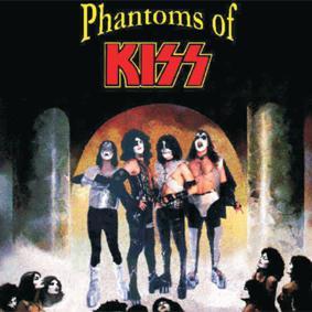 Phantoms of Kiss (KISS)